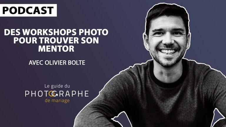 Des Workshops Photo pour trouver son Mentor avec Olivier Bolte